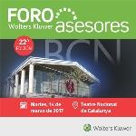 Barcelona acogerá el 22º Foro Asesores Wolters Kluwer el próximo 14 de marzo